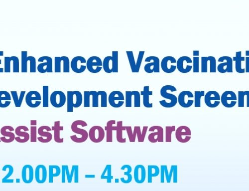 Webinar: Enhanced Vaccinations & Childhood Development Screening Subsidies 17 October 2020 2.00PM – 4.30PM